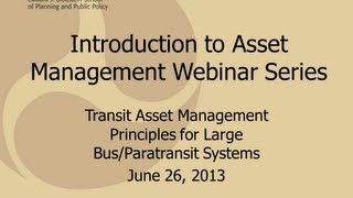 Main Presentation - Transit Asset Management Principles For Large Bus/Paratransit Systems