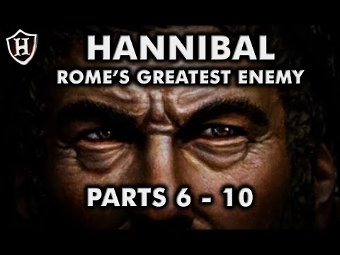 Hannibal (PARTS 6 - 10) ⚔️ Rome's Greatest Enemy ⚔️ Second Punic War