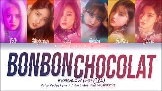 Video EVERGLOW (에버글로우) - Bon Bon Chocolat (봉봉쇼콜라) (Color Coded Lyrics Eng/Rom/Han/가사) MP3, 3GP, MP4, WEBM, AVI, FLV April 2019