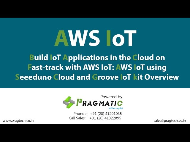 Build IoT Applications in the Cloud on fast track with AWS IoT Overview