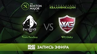 Team Faceless vs WG.Unity, Boston Major Qualifiers - SEA Play-off - game 1 [Adekvat, 4ce]
