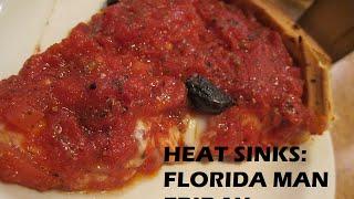 Heat Sinks: Florida Man Friday - Pizza and Laundry