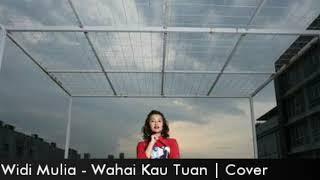Widi Mulia - Wahai Kau Tuan Cover with Lirik Lagu