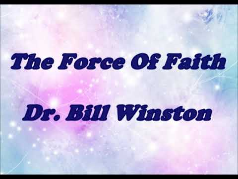 The Force Of Faith - Dr Bill Winston