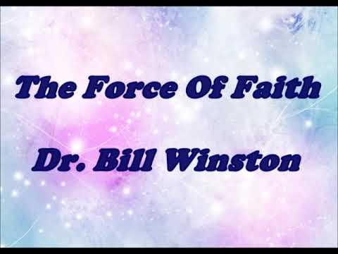 The Force Of Faith - Dr Bill Winston