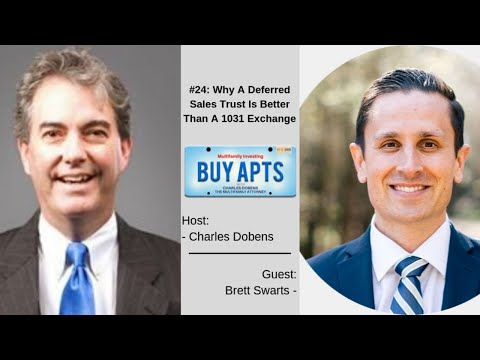 #24: Why A Deferred Sales Trust Is Better Than A 1031 Exchange with Brett Swarts