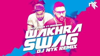 Wakhra Swag Remix | Navv Inder feat. Badshah | DJ NYK | 2016 Video