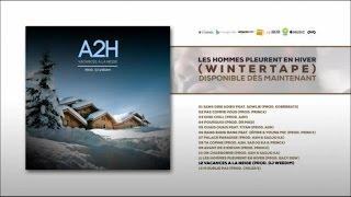 """Titre extrait de la Winter Tape """"Les hommes pleurent en hiver"""" dispo ici :  https://lnk.to/LesHommesPleurentEnHiverProd : DJ WeedimMix : Golan Studio Inc (Montréal) par Yann SimhonMastering : AK Studios (Paris)Suivez A2H sur :Facebook : https://www.facebook.com/A2H-Palace-194864947231979/Twitter : https://twitter.com/__A2H__Instagram : A2hpalaceSnapchat : a2hpalace"""