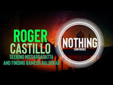 Roger Castillo Video: I Was Looking for Nisargadatta Maharaj and Found Ramesh Balsekar