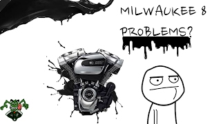 4. Harley davidson milwaukee 8 problems?