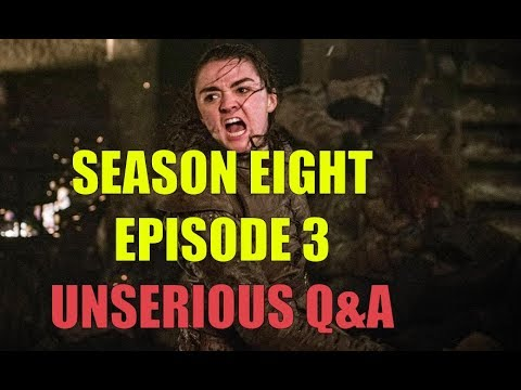 Game of Thrones Season 8 Episode 3 Unserious Q&A - The Long Night