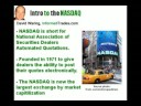 nasdaq - http://www.informedtrades.com This video provides an introduction to NASDAQ: what it is, and what those trading NASDAQ listed stocks should know.