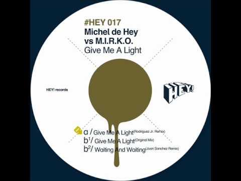 Michel de Hey vs M.I.R.K.O - Give Me A Light (Rodriguez Jr Rmx)