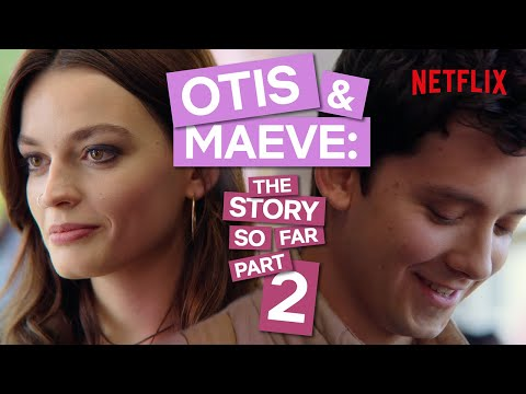 Otis & Maeve: The Story So Far PART TWO | Sex Education