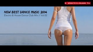New Best Dance Music 2014    Electro & House Dance Club Mix    Vol.02