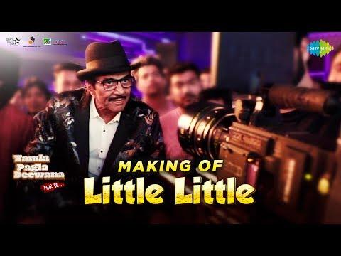 Making of Little Little | Yamla Pagla Deewana Phir Se | Dharmendra | Sunny Deol| Bobby Deol | Harrdy