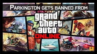 Parkington gets banned from GTA Online