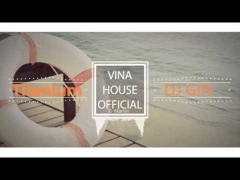 David Guetta - Titanium ft. Sia - DJ GIN (Original Remix) Full HD