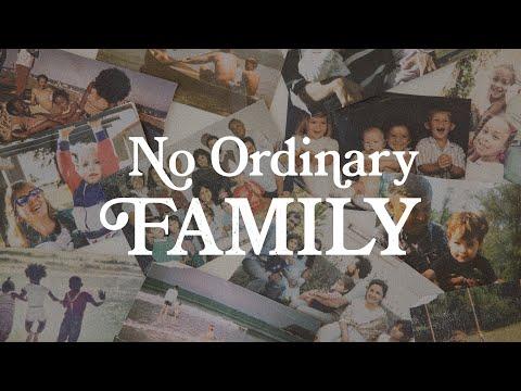 No Ordinary Family, Part 2   The Family Foundation