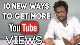 Top 10 New Ways To Get More Views On YouTube Channel !