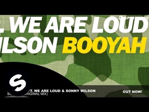 Booyah feat. We Are Loud & Sonny Wilson (Original Mix) - Showtek, Sonny Wilson, We Are Loud