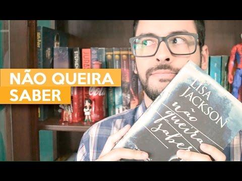 NÃO QUEIRA SABER - Lisa Jackson | Admirável Leitor