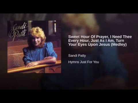 Sweet Hour Of Prayer, I Need Thee Every Hour, Just As I Am, Turn Your Eyes Upon Jesus (Medley)