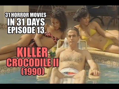 31 Horror Movies in 31 Days #13: KILLER CROCODILE II (1990)