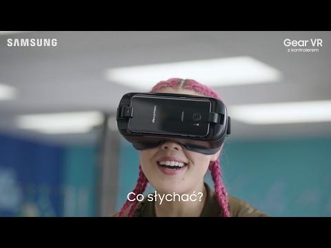 """Samsung - reklama """"Odkryj wirtualny świat z Samsung Gear VR z kontrolerem"""""""
