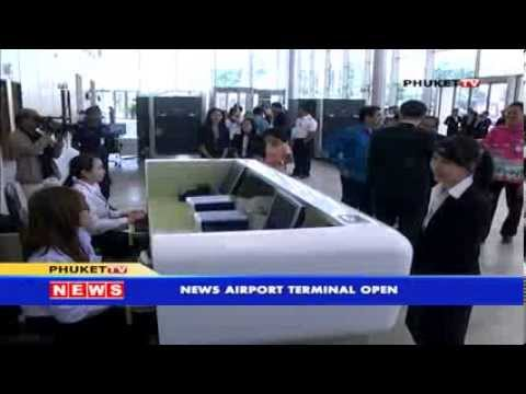 PHUKET TV NEWS  NEW AIRPORT TERMINAL OPEN