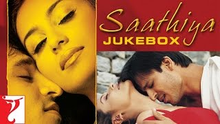 Video Saathiya Audio Jukebox | Vivek Oberoi | Rani Mukerji | A. R. Rahman MP3, 3GP, MP4, WEBM, AVI, FLV Desember 2018
