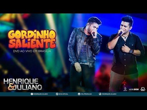 Gordinho Saliente - Henrique e Juliano - Vídeo Oficial DVD Ao vivo em Brasilia