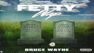 Fetty Wap - Bruce Wayne [Full Mixtape] [2018]