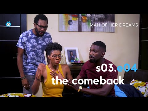 MAN OF HER DREAMS: S03E04 – The Comeback