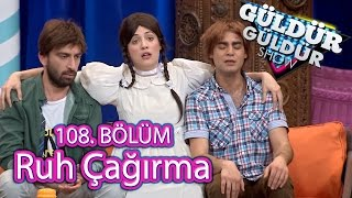 Download Lagu Güldür Güldür Show 108. Bölüm, Ruh Çağırma Skeci Mp3