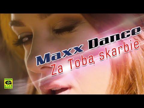 Maxx Dance - Za Tobą Skarbie
