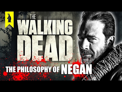 The Walking Dead: The Philosophy of Negan – Wisecrack Edition