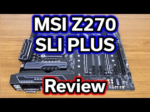 MSI Z270 SLI Plus - $150 Motherboard - Review