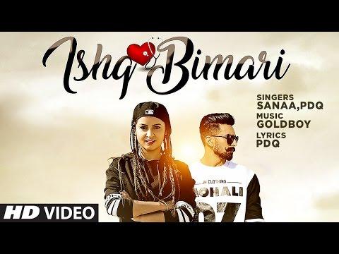Ishq Bimari Full Video Song | SANAA Feat. PDQ | GO
