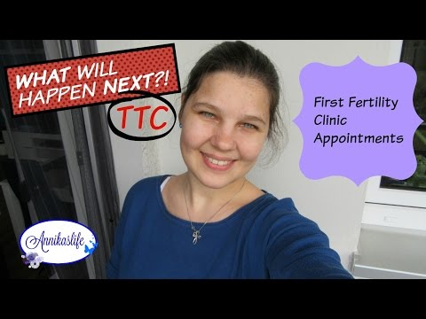 TTC- First Fertility Clinic Appointments