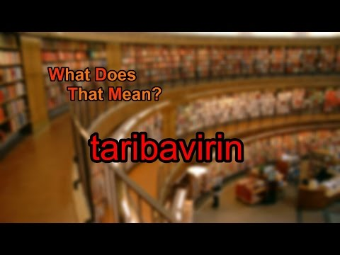 What does taribavirin mean?