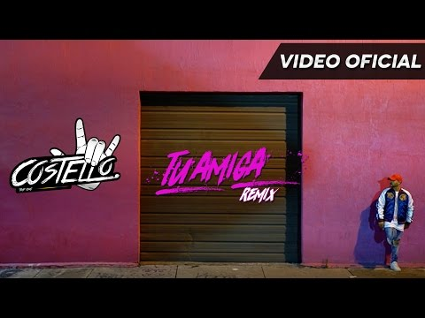 Letra Tu Amiga (Remix) Costello Ft Gotay, Messiah y Alex Rose