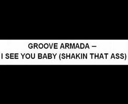 Video GROOVE ARMADA - I SEE YOU BABY (SHAKIN THAT ASS) download in MP3, 3GP, MP4, WEBM, AVI, FLV January 2017