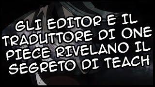 Download Video GLI EDITOR E IL TRADUTTORE RIVELANO IL SEGRETO DI TEACH   One Piece Teorie MP3 3GP MP4