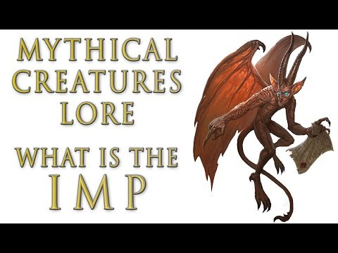Mythical Creatures Lore - What is the Imp?