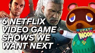 6 Games That Should Be Netflix Shows - Up at Noon by IGN
