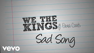 Video We The Kings - Sad Song (Lyric Video) ft. Elena Coats MP3, 3GP, MP4, WEBM, AVI, FLV September 2018