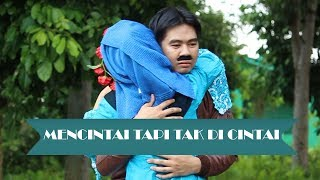 Video MENCINTAI TAPI TAK DI CINTAI MP3, 3GP, MP4, WEBM, AVI, FLV Januari 2019