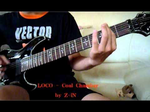 Coal Chamber - Loco - Guitar Cover