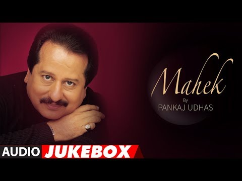 "Pankaj Udhas Superhit Album ""Mahek"" Audio Jukebox 